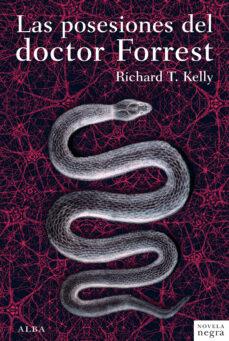Libros gratis en línea para descargar para kindle LOS POSESIONES DEL DOCTOR FORREST de RICHARD T. KELLY