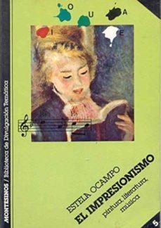 el impresionismo:pintura,literatura, musica-estela ocampo-9788485859153