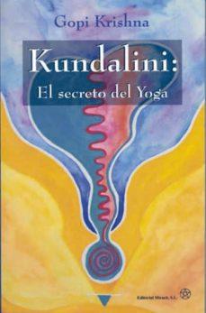 kundalini: el secreto del yoga-gopi krishna-9788487476853