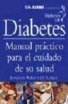 Ebook descargar gratis txt DIABETES: MANUAL PRACTICO PARA EL CUIDADO DE SU SALUD 9788489840553