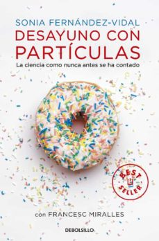 desayuno con particulas-sonia fernandez-vidal-9788490327753