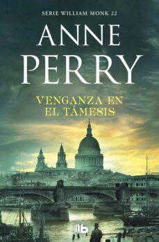 Descargas gratuitas de libros electrónicos amazon VENGANZA EN EL TÁMESIS (DETECTIVE WILLIAM MONK 22)