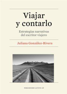 Ebook de descarga gratuita de electrónica digital. VIAJAR Y CONTARLO: ESTRATEGIAS NARRATIVAS DEL ESCRITOR VIAJERO FB2 iBook