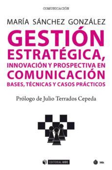 gestión estratégica, innovación y prospectiva en comunicación (ebook)-maria sanchez gonzalez-9788491800453