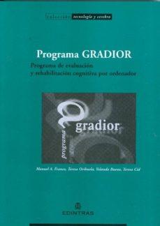 Descarga gratuita de libros de isbn PROGRAMA GRADIOR: PROGRAMA DE EVALUACION Y REHABILITACION COGNITI VA POR ORDENADOR 9788492387953