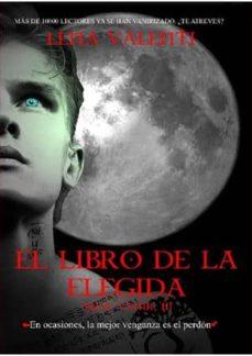 E libro para descargar gratis EL LIBRO DE LA ELEGIDA: SAGA VANIR III 9788493817053 (Literatura española) de LENA VALENTI