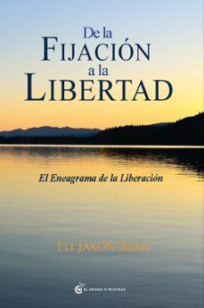 de la fijacion a la libertad: el eneagrama de la liberacion-eli jaxon-bear-9788494021053