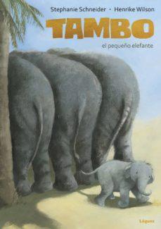 tambo, el pequeño elefante-stephanie schneider-9788494273353