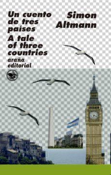un cuento de tres países/ a tale of three countries (edicion bilingüe)-simon l. altmann-9788494377853