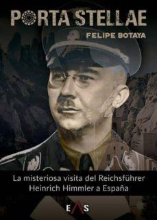 Libros electrónicos gratis para descargar de libros electrónicos PORTA STELLAE: LA MISTERIOSA VISITA DEL REICHSFUHRER HEINRICH HIMMLER A ESPAÑA