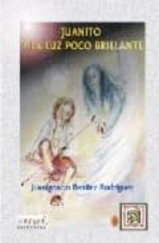 Descargar JUANITO Y LA LUZ POCO BRILLANTE gratis pdf - leer online