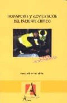 Descargar libros electrónicos para móviles gratis TRANSPORTE Y MOVILIZACION DEL PACIENTE CRITICO (2ª ED.)  en español 9788495658753 de PASCUAL BRIEBA DEL RIO