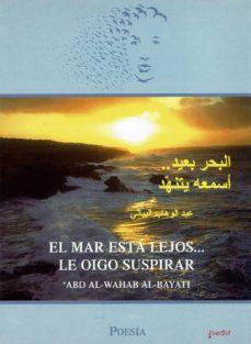 Costosdelaimpunidad.mx El Mar Esta Lejos, Le Oigo Suspirar: Poesia (Ed. Bilingüe) Image