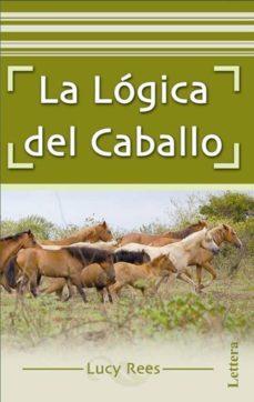 la logica del caballo-lucy rees-9788496060753
