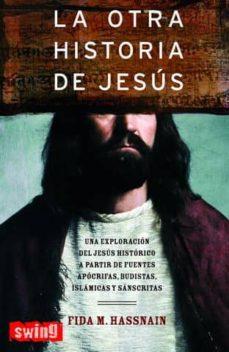 la otra historia de jesus-fida m. hassnain-9788496746053