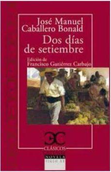 Descarga gratuita de libros en inglés en formato pdf. DOS DIAS DE SEPTIEMBRE PDF CHM FB2 9788497407953 in Spanish de JOSE MANUEL CABALLERO BONALD