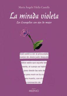 la mirada violeta: los evangelios con ojos de mujer-maria angels filella-9788497431453
