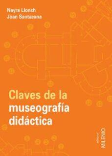 claves de la museografia didactica-nayra llonch-joan santacana-9788497434553