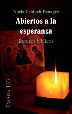 abiertos a la esperanza. retazos bíblicos (ebook)-nuria calduch-benages-9788498055153