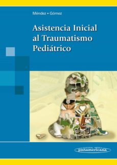 Descarga gratuita de libros de kindle. ASISTENCIA INICIAL AL TRAUMATISMO PEDIATRICO de ROBERTO MENDEZ GALLART, MANUEL GOMEZ TELLADO FB2 PDF 9788498356953
