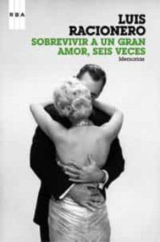 Descargar SOBREVIVIR A UN GRAN AMOR, SEIS VECES: MEMORIAS gratis pdf - leer online