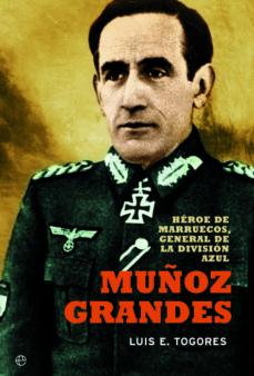 Geekmag.es Muñoz Grandes: Heroe De Marruecos, General De La Division Azul Image