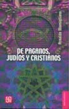 de paganos, judios y cristianos-arnaldo momigliano-9789681649753