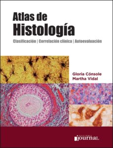 ATLAS DE HISTOLOGIA: CLASIFICACION, CORRELACION CLINICA, AUTOEVALUACION - GLORIA CONSOLE | Adahalicante.org
