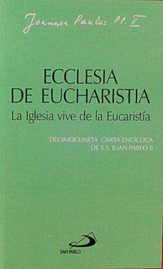 Padella.mx Ecclesia De Eucharistia. La Iglesia Vive De La Eucaristía Image