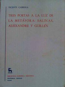 TRES POETAS A LA LUZ DE LA METÁFORA: SALINAS, ALEIXANDRE Y GUILLÉN - VICENTE CABRERA | Adahalicante.org
