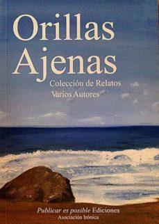 ORILLAS AJENAS. COLECCIÓN DE RELATOS - VV. AA. | Triangledh.org