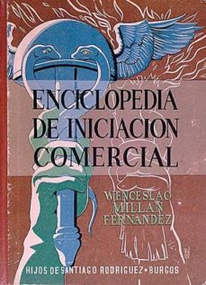 ENCICLOPEDIA DE INICIACIÓN COMERCIAL - WENCESLAO MILLÁN FERNÁNDEZ   Adahalicante.org