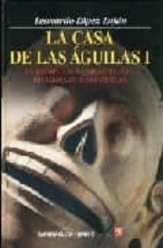 Valentifaineros20015.es La Casa De Las Aguilas (Tomo 1): Un Ejemplar De La Arquitectura Religiosa De Tenochtitlan Image