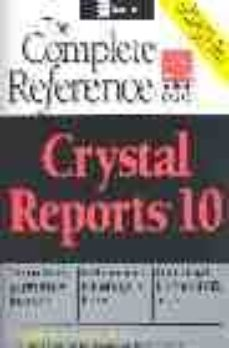 Descargar CRYSTAL REPORTS 10: THE COMPLETO REFERENCE gratis pdf - leer online