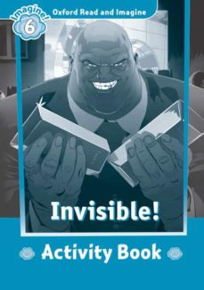 Libro gratis para descargar a ipod. OXFORD READ AND IMAGINE: LEVEL 6: INVISIBLE ACTIVITY BOOK