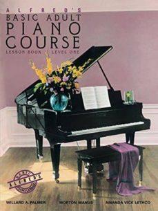 Descargar ALFRED S BASIC ADULT PIANO COURSE : LESSON BOOK LEVEL 1 gratis pdf - leer online