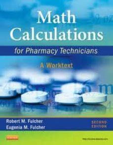Libros electrónicos gratuitos para descargar en color nook MATH CALCULATIONS FOR PHARMACY TECHNICIANS, A WORKTEXT (2ND ED.)