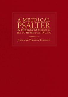 a metrical psalter (ebook)-julie tennent-timothy tennent-9781628245363