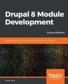 Descargar un libro de google a pdf DRUPAL 8 MODULE DEVELOPMENT: BUILD MODULES AND THEMES USING THE L 9781789612363 (Spanish Edition)