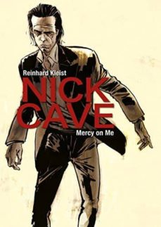 nick cave: mercy on me-reinhard kleist-9781910593363