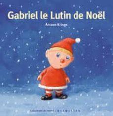 gabriel le lutin de noël-antoon krings-9782070656363