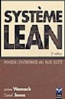 SYSTEME LEAN: PENSER L ENTREPRISE AU PLUS JUSTE - JAMES P. WOMACK |