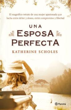 una esposa perfecta-katherine scholes-9788408133063