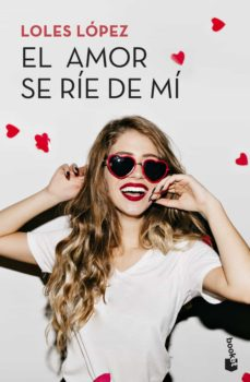 el amor se ríe de mí-loles lopez-9788408202363