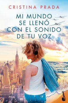 Libro de texto descargas de libros electrónicos gratis MI MUNDO SE LLENO CON EL SONIDO DE TU VOZ 9788408214663 en español