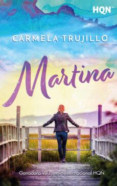 Descarga de libros de texto electrónicos. MARTINA (GANADORA VII PREMIO INTERNACIONAL HQÑ) de CARMELA TRUJILLO (Literatura española)