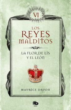 Descargas de libros de dominio público LA FLOR DE LIS Y EL LEON (LOS REYES MALDITOS 6) 9788413140063 in Spanish de MAURICE DRUON DJVU iBook