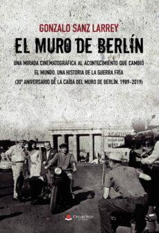 Joomla ebooks descargar gratis pdf EL MURO DE BERLÍN. UNA MIRADA CINEMATOGRÁFICA AL ACONTECIMIENTO Q UE CAMBIÓ EL MUNDO. 9788413383163 en español de GONZALO SANZ LARREY
