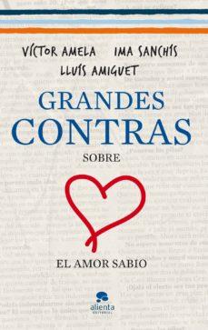 grandes contras sobre...  ...el amor sabio (ebook)-ima sanchis-victor amela-9788415320463