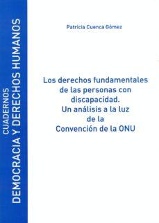 los derechos fundamentales de las personas con discapacidad. un análisis a la luz de la convención de la onu (ebook)-patricia cuenca gomez-9788415595663